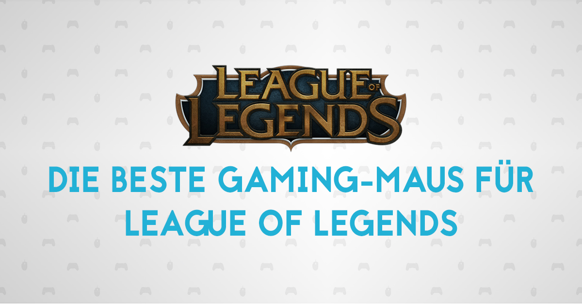 Gaming Maus für League of Legends - Titelbild