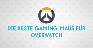 Die beste Gaming-Maus für Overwatch