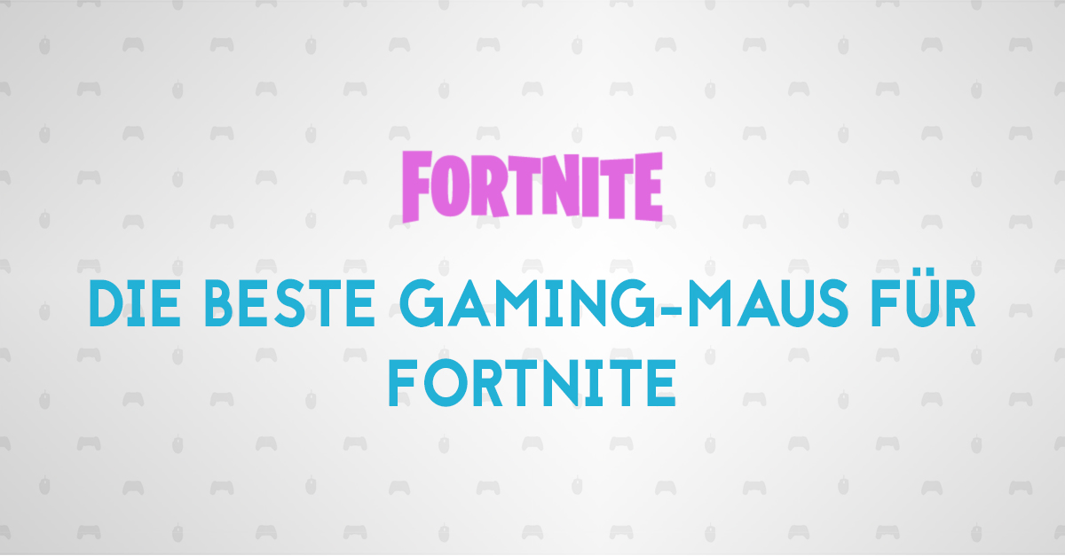 Gaming-Maus für Fortnite