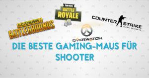 Die beste Gaming-Maus für Shooter