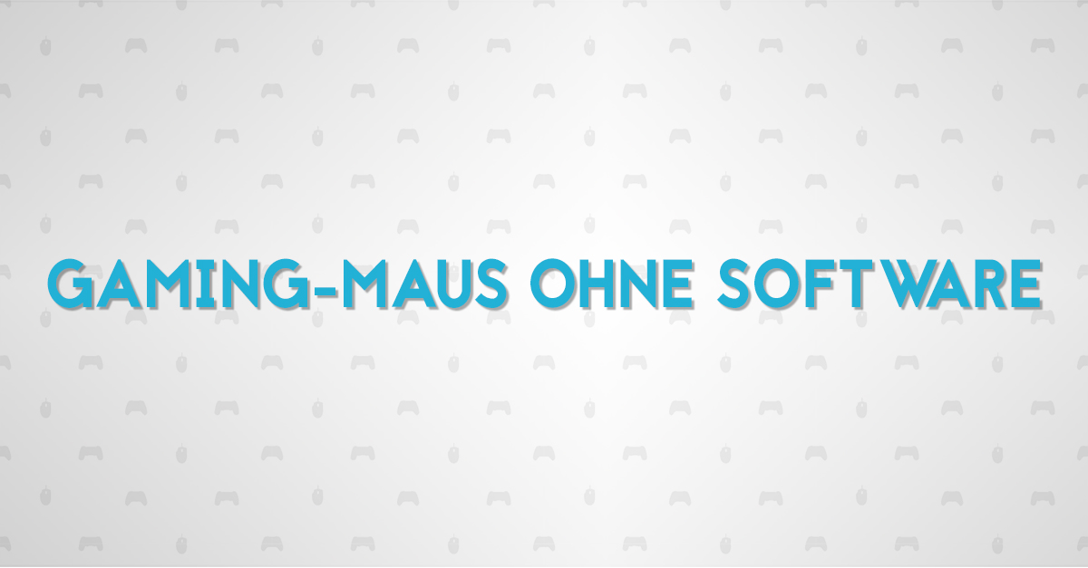 Gaming-Maus ohne Software
