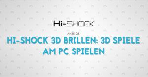 Hi-SHOCK 3D Brillen: 3D Spiele am PC spielen